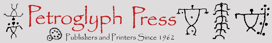 Petroglyph Press: Printers and Publishers Since 1962