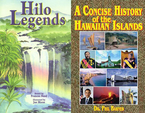 Hilo Legends and A Concise History of the Hawaiian  Islands.
